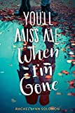 Download You'll Miss Me When I'm Gone in PDF ePUB Free Online