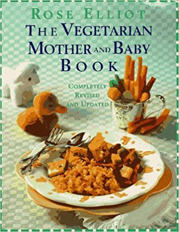 The Vegetarian Mother and Baby Book by Rose Elliot (1997-01-01)
