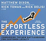 The Effortless Experience: Conquering the New Battleground for Customer Loyalty (Your Coach in a Box)