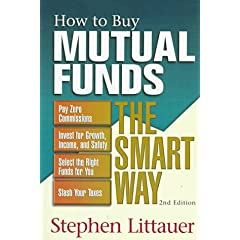 How to Buy Mutual Funds Smart Way (How to Buy Mutual Funds the Smart Way) Stephen Littauer and Littauer