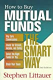 How to Buy Mutual Funds the Smart Way, Stephen L. Littauer, 0793124468