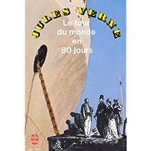 TOUR DU MONDE EN QUATRE-VINGTS JOURS (LE)