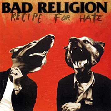 Bad Religion – Recipe For Hate