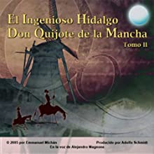Don Quijote de la Mancha Tomo II [Don Quixote, Part II]  Audiobook by Miguel de Servantes Saavedra Narrated by Alejandro Magnone