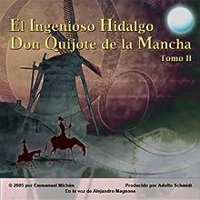 Don Quijote de la Mancha Tomo II [Don Quixote, Part II] Audiobook by Miguel de Servantes Saavedra Narrated by Alejandro Magnone