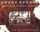 The Texas Cowboy Kitchen: Recipes from the Chisholm Club