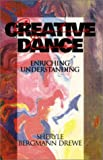 img - for Creative Dance: Enriching Understanding book / textbook / text book