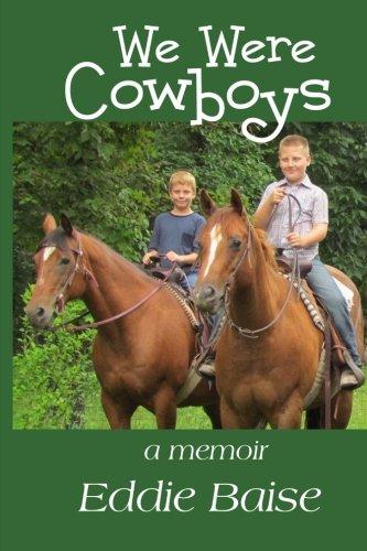 We Were Cowboys: a memoir