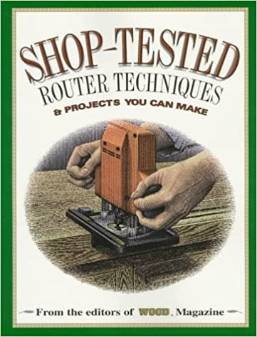 Shop Tested Router Techniques Projects You Can Make Wood Book Wood Magazine 9780696207433 Amazon Com Books