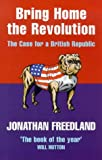 """Bring Home the Revolution The Case for a British Republic"" av Jonathan Freedland"