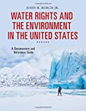 img - for Water Rights and the Environment in the United States: A Documentary and Reference Guide (Documentary and Reference Guides) book / textbook / text book