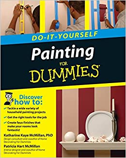 Painting do it yourself for dummies katharine kaye mcmillan painting do it yourself for dummies katharine kaye mcmillan patricia hart mcmillan 9780470175330 amazon books solutioingenieria Image collections
