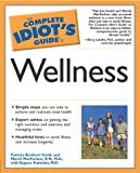 Complete Idiot's Guide to Wellness, P. B. Smith and Eugene Kalnitsky, 0028643437