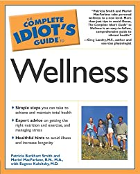 Complete Idiot's Guide to Wellness (The Complete Idiot's Guide)