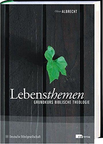 Lebensthemen: Grundkurs biblische Theologie