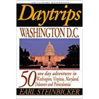 Daytrips Washington D.C (2nd Edition): 50 One-day Adventures in Washington, Virginia, Maryland, Delaware and Pennsylvania
