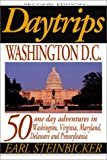 Daytrips Washington D.C.: 50 One Day Adventures in Washington, Virginia, Maryland, Delaware, and Pennsylvania (2nd Edition)