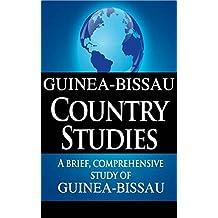 GUINEA-BISSAU Country Studies: A brief, comprehensive study of Guinea-Bissau