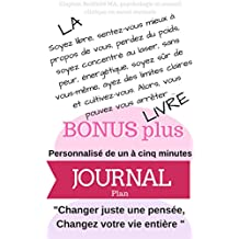 THE Be Free, Sentez-vous mieux à votre sujet, Perdez du poids, concentré au laser, sans peur, énergétique, soyez sûr de vous-même, PLUS Fivb-e à dix minutes 5-10 Minute Journal Plan (French Edition)