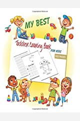 My Best Toddler Coloring Book For Kids - 100 Pages: Preschool Workbook Toddler Coloring Book, Easter coloring book for toddlers and preschool kids ages 4 - 8 (Trace, Read & Color book) Paperback