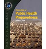 [(Essentials of Public Health Preparedness)] [Author: Rebecca Katz] published on (November, 2011)