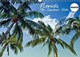 Florida the Sunshine State 2018: Sun, Beach, Palm Trees and Other Quiet Places - Pure Holiday Feeling! (Calvendo Places)