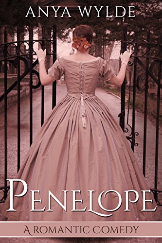 Penelope ( A Madcap Regency Romance ) (The Fairweather Sisters Book 1) by [Wylde, Anya]