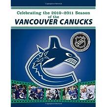 Celebrating the 2010-2011 Season of the Vancouver Canucks
