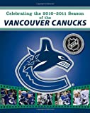 Celebrating the 2010-2011 Season of the Vancouver Canucks, NHL, 0771051042