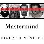 Mastermind: The Many Faces of the 9-11 Architect, Khalid Shaikh Mohammed | Richard Miniter