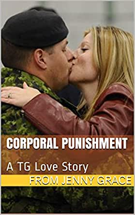 Corporal Punishment A Tg Love Story Kindle Edition By Grace Jenny Literature Fiction Kindle Ebooks Amazon Com 1 ℗ tg entertainment released on: corporal punishment a tg love story