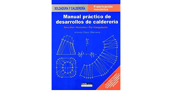Manual practico de desarrollo en caldereria: Unknown: 9788432948046: Amazon.com: Books