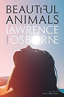 Hunters in the dark a novel lawrence osborne 9780553447361 beautiful animals a novel fandeluxe Choice Image