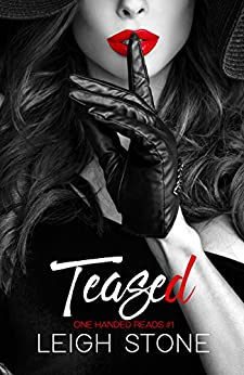 Teased: One Handed Reads #1 by [Stone, Leigh]