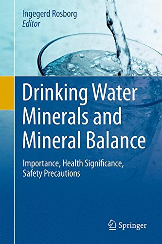 Drinking Water Minerals and Mineral Balance: Importance, Health Significance, Safety Precautions -