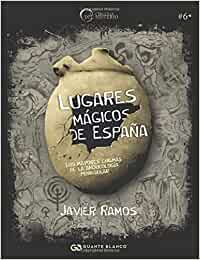 Lugares Mágicos de España: Los mayores enigmas de la arqueología ...