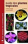 Guide des plantes tropicales : A l'état sauvage ou acclimatés par Rohwer