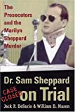 img - for Dr. Sam Sheppard on Trial: The Prosecutors and the Marilyn Sheppard Murder by Jack P. DeSario, William D. Mason (2003) Hardcover book / textbook / text book