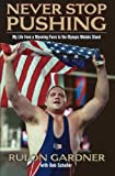 download ebook never stop pushing: my life from a wyoming farm to the olympic medals stand pdf epub