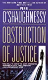 Obstruction of Justice, Perri O'Shaughnessy, 0440224721