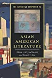 The Cambridge Companion to Asian American Literature (Cambridge Companions to Literature)