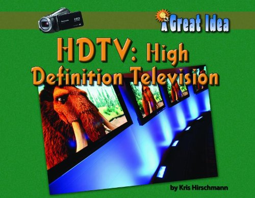 HDTV : High Definition Television (Great Idea)