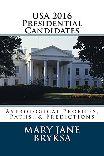 USA 2016 Presidential Candidates: Astrological Profiles, Paths, Predictions