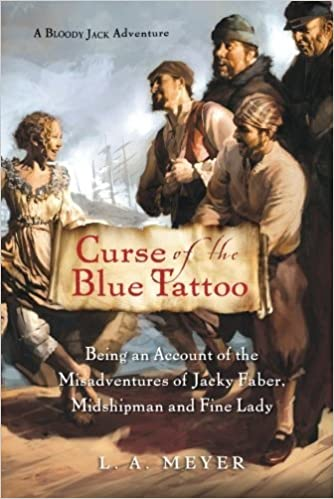 >VERIFIED> Curse Of The Blue Tattoo: Being An Account Of The Misadventures Of Jacky Faber, Midshipman And Fine Lady (Bloody Jack Adventures). Estate placa decided files tipos Heinrich Regional