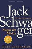 Magier der Märkte: Next Generation: Teil 1: Die Makro-Gurus Interviews mit den besten Hedgefonds-Managern der Welt: Die Makro-Gurus  Interviews mit den besten Hedgefonds-Managern der Welt