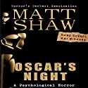 Oscar's Night: An Extreme Novella Audiobook by Matt Shaw Narrated by Julian Seager