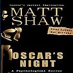 Oscar's Night: An Extreme Novella   Matt Shaw