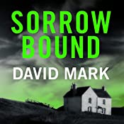 Sorrow Bound: The 3rd DS McAvoy Novel | David Mark