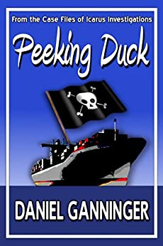 Peeking Duck (The Case Files of Icarus Investigations Book 2) by [Ganninger, Daniel]