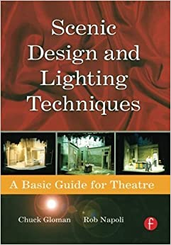 Book Scenic Design and Lighting Techniques: A Basic Guide for Theatre by Napoli, Rob, Gloman, Chuck (2006)
